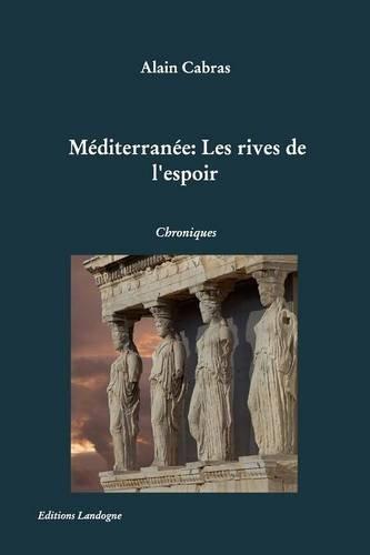 Méditerranée : Les Rives de l'Espoir