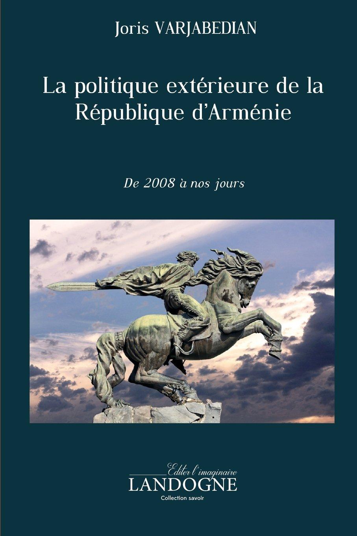 La politique extérieure de la République d'Armenie de 2008 à nos jours