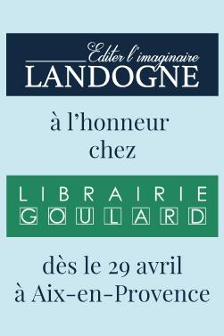 Les éditions Landogne sont à l'honneur à la librairie Goulard d'Aix-en-Provence